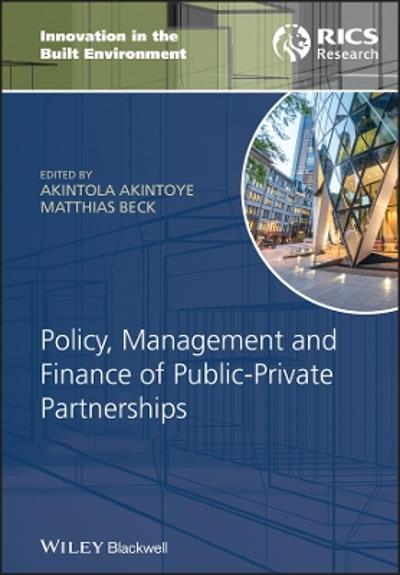 Policy, Management and Finance of Public-Private Partnerships - Akintola Akintoye