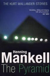 The Pyramid - Henning Mankell Ebba Segerberg Laurie Thompson Steven T. Murray