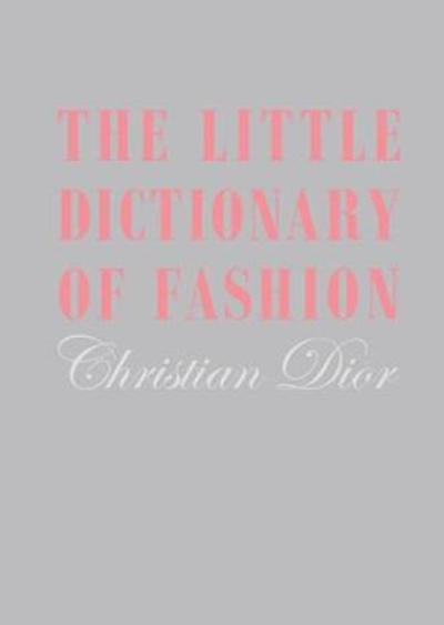 The Little Dictionary of Fashion - Christian Dior