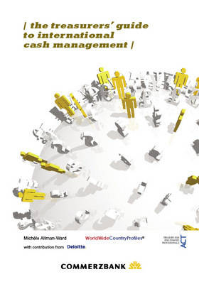 The Treasurers' Guide to International Cash Management - Michele Allman-Ward