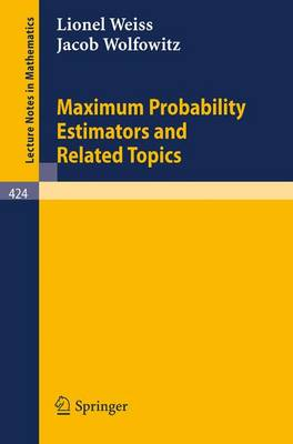 Maximum Probability Estimators and Related Topics - L. Weiss