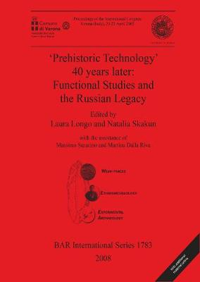 'Prehistoric Technology' 40 Years Later: Functional Studies and the Russian Legacy - Laura Longo