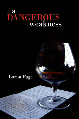 A Dangerous Weakness - Lorna Page
