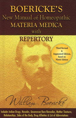New Manual of Homoeopathic Materia Medica and Repertory with Relationship of Remedies - Dr. William Boericke