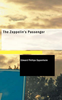 The Zeppelin's Passenger - Edward Phillips Oppenheim