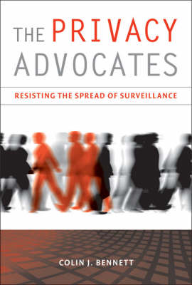 The Privacy Advocates - Colin J. Bennett