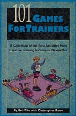 101 Games for Trainers - Bob Pike