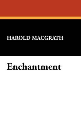 Enchantment - Harold MacGrath