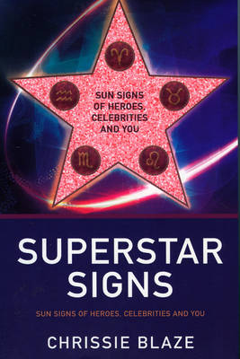 Superstar Signs - Chrissie Blaze