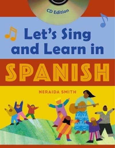 Let's Sing and Learn in Spanish  (Book + Audio CD) - Neraida Smith