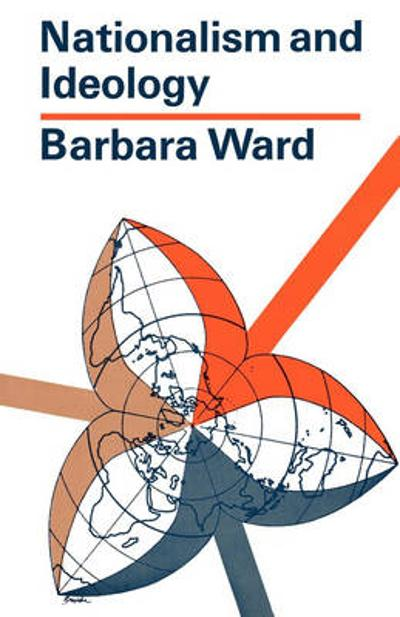 Nationalism and Ideology - Barbara Ward