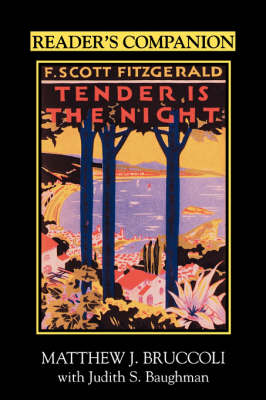 "Reader's Companion to F.Scott Fitzgerald's ""Tender is the Night"" - Matthew J. Bruccoli"