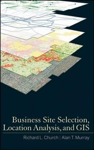 Business Site Selection, Location Analysis and GIS - Richard L. Church