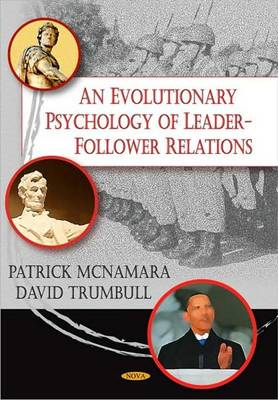 An Evolutionary Psychology of Leader-Follower Relations - Patrick McNamara