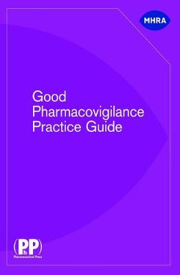 Good Pharmacovigilance Practice Guide - Great Britain: Medicines and Healthcare Products Regulatory Agency