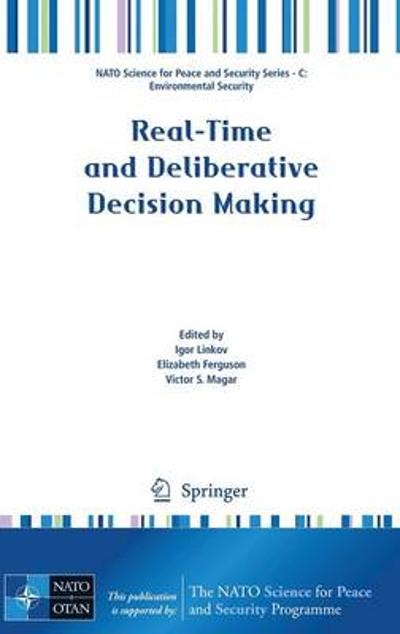 Real-Time and Deliberative Decision Making - Igor Linkov