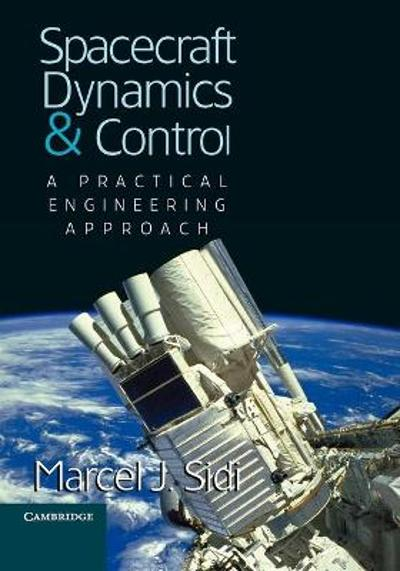 Spacecraft Dynamics and Control - Marcel J. Sidi