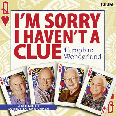 I'm Sorry I Haven't A Clue: Humph In Wonderland - BBC