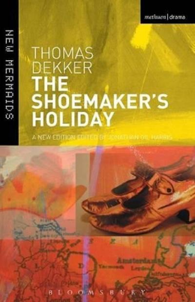 The Shoemaker's Holiday - Thomas Dekker