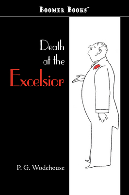 Death at the Excelsior - P. G. Wodehouse
