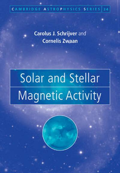 Solar and Stellar Magnetic Activity - C. J. Schrijver
