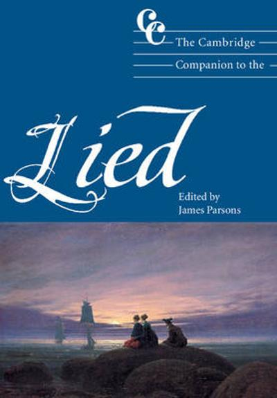 The Cambridge Companion to the Lied - James Parsons