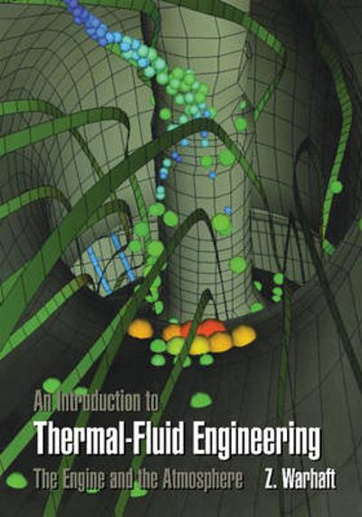 An Introduction to Thermal-Fluid Engineering - Zellman Warhaft
