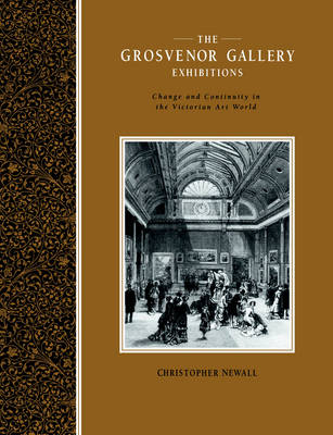 The Grosvenor Gallery Exhibitions - Christopher Newall