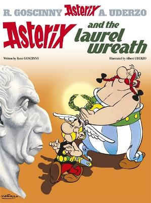 Asterix: Asterix and the Laurel Wreath - Rene Goscinny