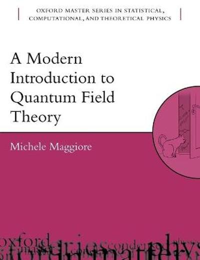 A Modern Introduction to Quantum Field Theory - Michele Maggiore