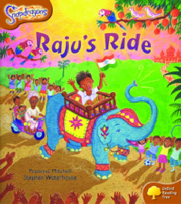 Oxford Reading Tree: Stage 8: Snapdragons: Raju's Ride - Pratima Mitchell Stephen Waterhouse