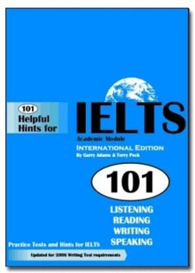 101 Helpful Hints for IELTS Academic Module Practice Tests (Book only) - G. Adams