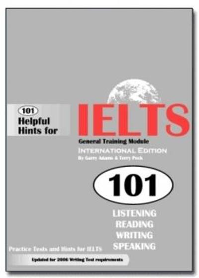 101 Helpful Hints for IELTS General Training Module (Book only) - Adams