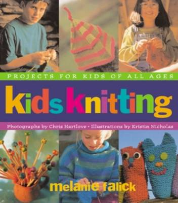 Kids Knitting - Melanie Falick