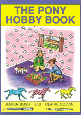The Pony Hobby Book - Karen Bush
