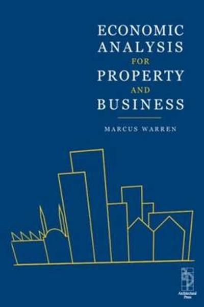Economic Analysis for Property and Business - Marcus Warren