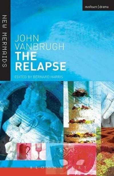 The Relapse - Sir John Vanbrugh
