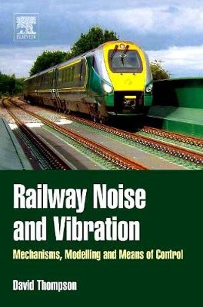 Railway Noise and Vibration - David Thompson