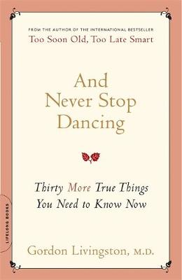 And Never Stop Dancing - Gordon Livingston