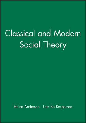 Classical and Modern Social Theory - Heine Anderson