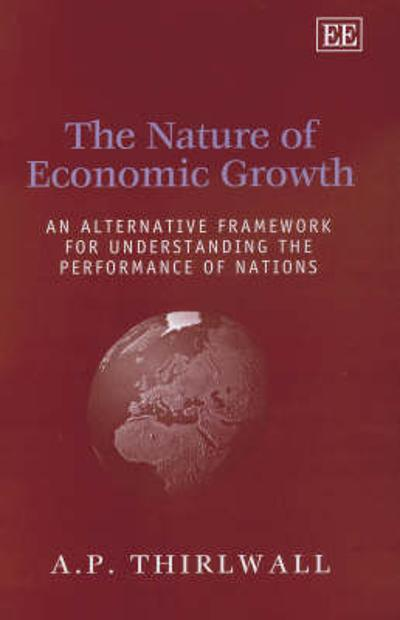 The Nature of Economic Growth - A. P. Thirlwall