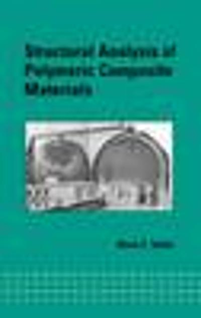 Structural Analysis of Polymeric Composite Materials - Mark E. Tuttle