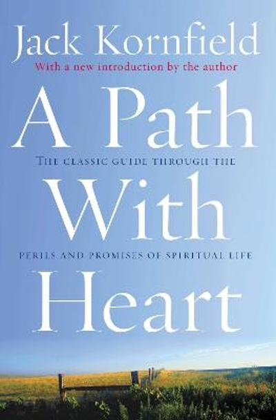 A Path With Heart - Jack Kornfield