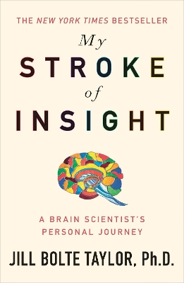 My stroke of insight - Jill Bolte Taylor
