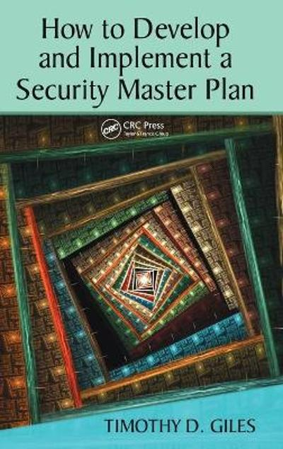 How to Develop and Implement a Security Master Plan - Timothy Giles