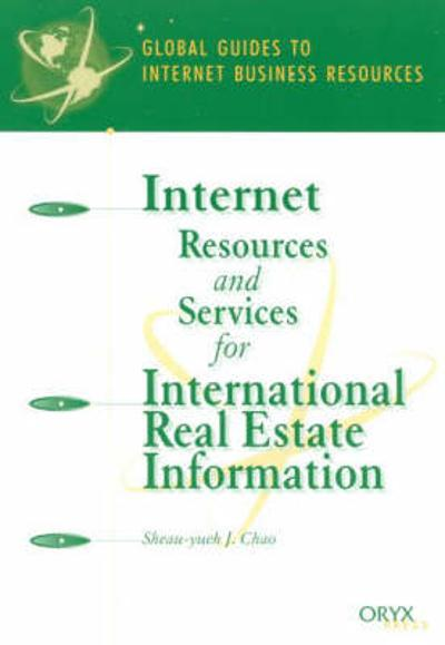 Internet Resources and Services for International Real Estate Information - Sheau-Yu J. Chao