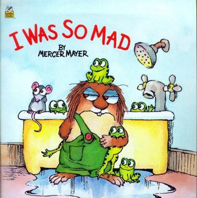 I Was So Mad (Little Critter) - Ron Miller