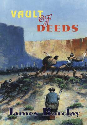 Vault of Deeds - James Barclay