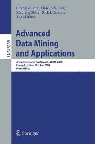 Advanced Data Mining and Applications - Changjie Tang