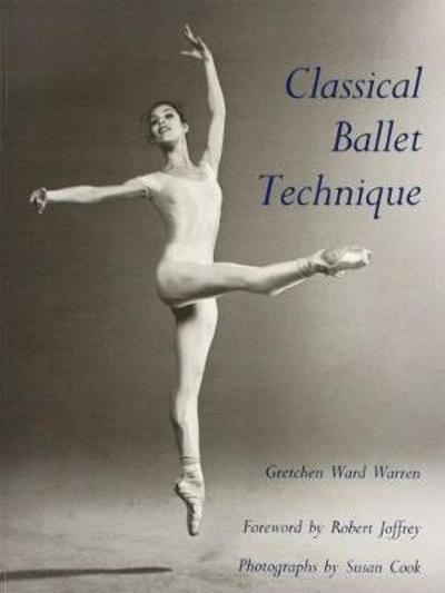 Classical Ballet Technique - Gretchen W. Warren